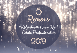 5_Reasons_to_Resolve_to_Use_a_Real_Estate_Professional_in_2019