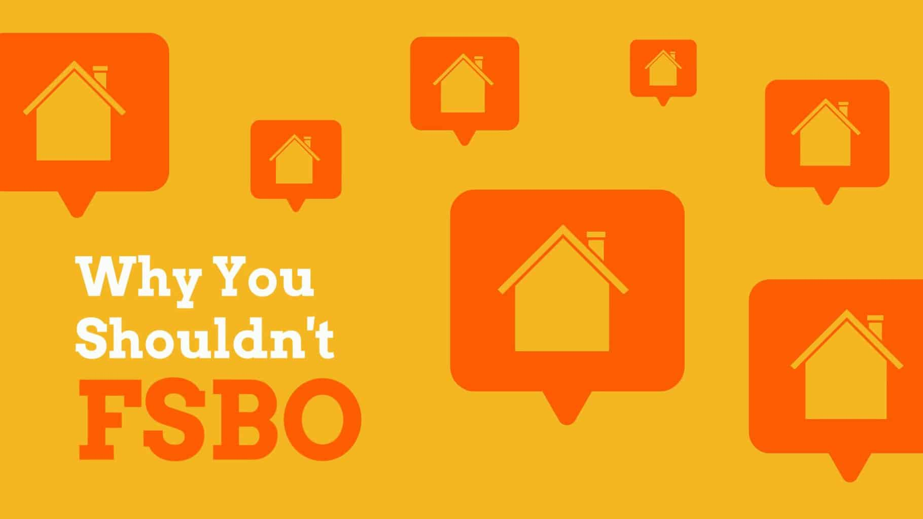 Why You Shouldn't FSBO